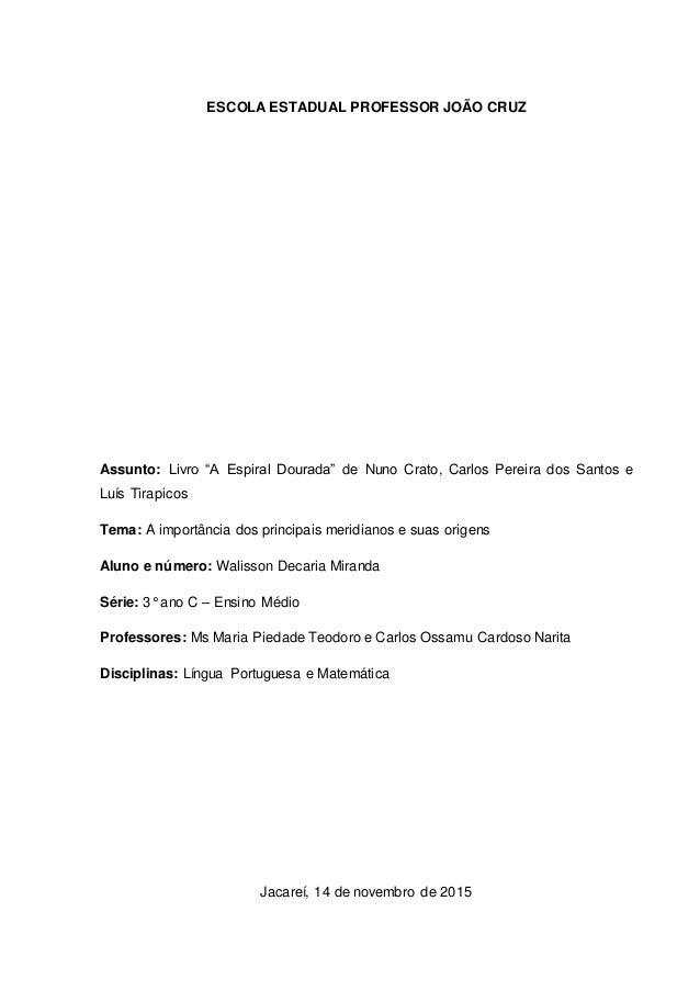 """ESCOLA ESTADUAL PROFESSOR JOÃO CRUZ Assunto: Livro """"A Espiral Dourada"""" de Nuno Crato, Carlos Pereira dos Santos e Luís Tir..."""