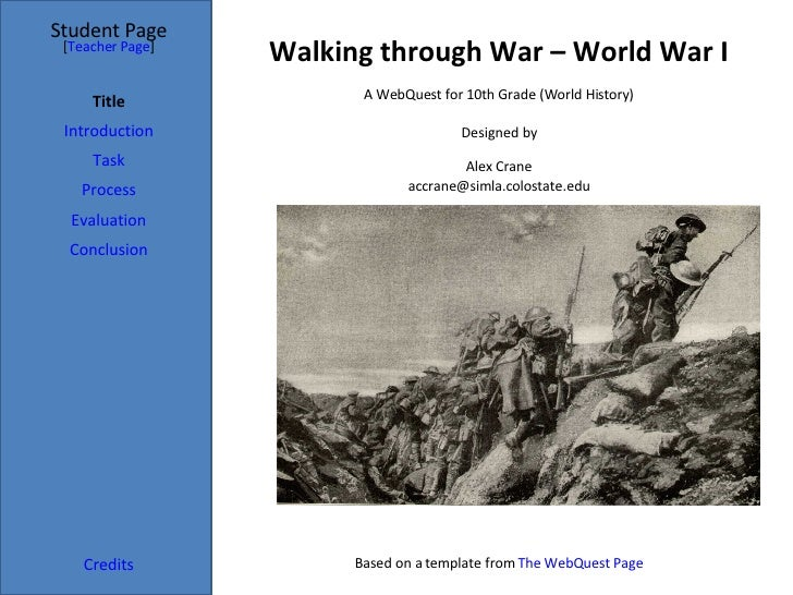 Walking through War – World War I Student Page Title Introduction Task Process Evaluation Conclusion Credits [ Teacher Pag...