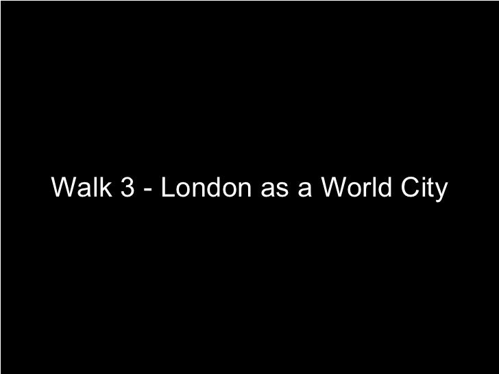 Walk 3 - London as a World City
