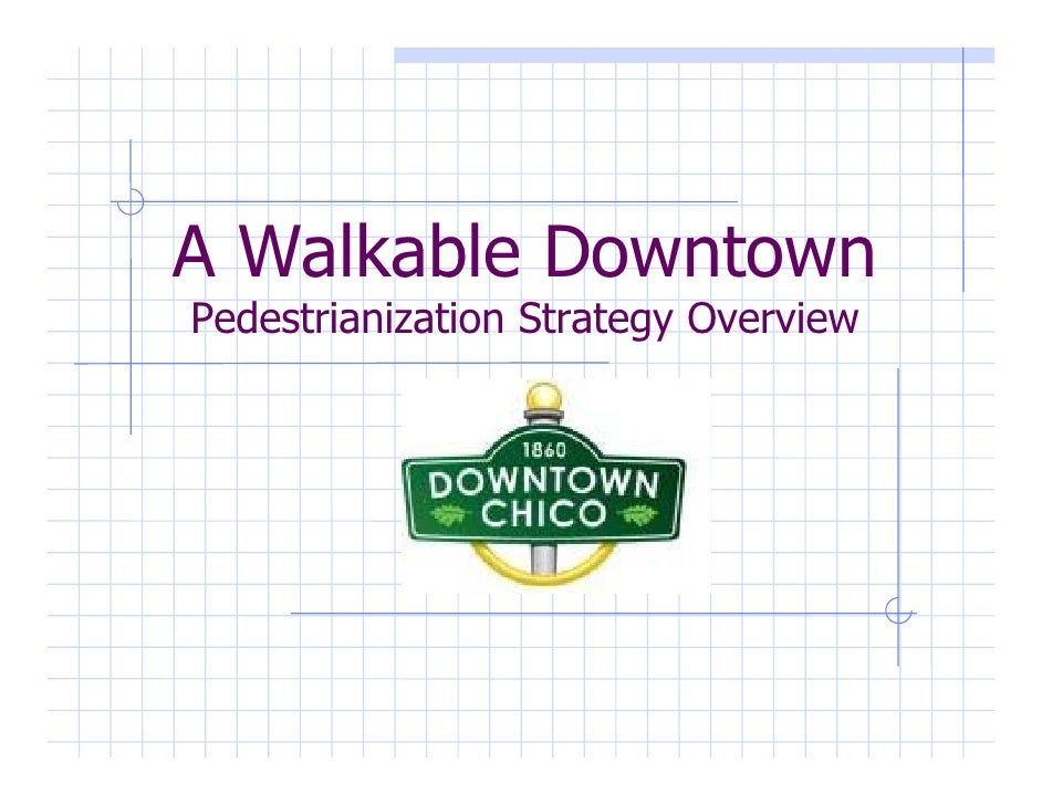 A Walkable Downtown Pedestrianization Strategy Overview
