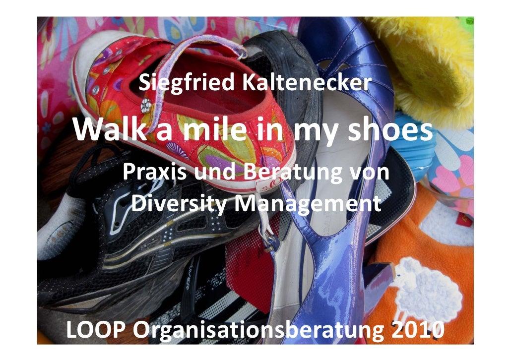 SiegfriedKalteneckerWalkamileinmyshoes    PraxisundBeratungvon     DiversityManagementLOOPOrganisationsberatun...