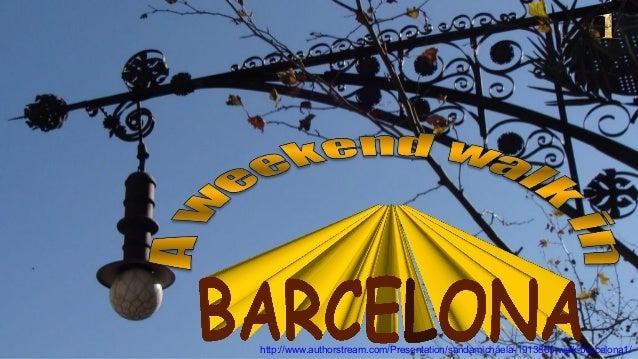 http://www.authorstream.com/Presentation/sandamichaela-1913865-walk-barcelona1/