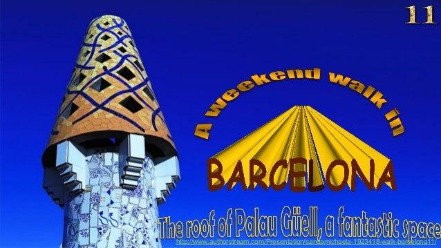http://www.authorstream.com/Presentation/sandamichaela-1923418-walk-barcelona11/