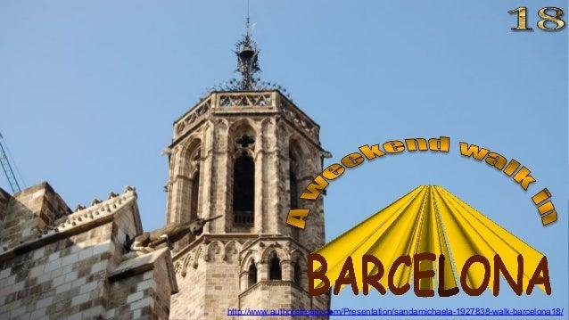 Barri Gotic area (Gothic Quarter) Plaça de la Seu http://www.authorstream.com/Presentation/sandamichaela-1927838-walk-barc...