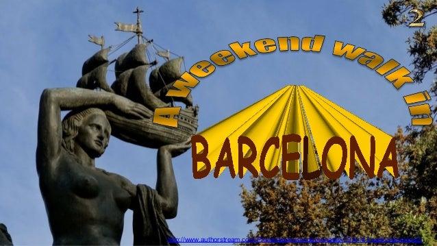 http://www.authorstream.com/Presentation/sandamichaela-1914147-walk-barcelona2/