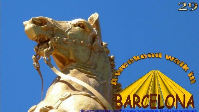http://www.authorstream.com/Presentation/sandamichaela-1940306-walk-barcelona29/