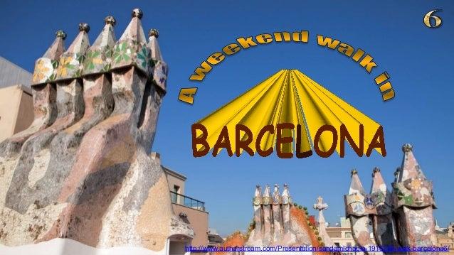 http://www.authorstream.com/Presentation/sandamichaela-1916288-walk-barcelona6/