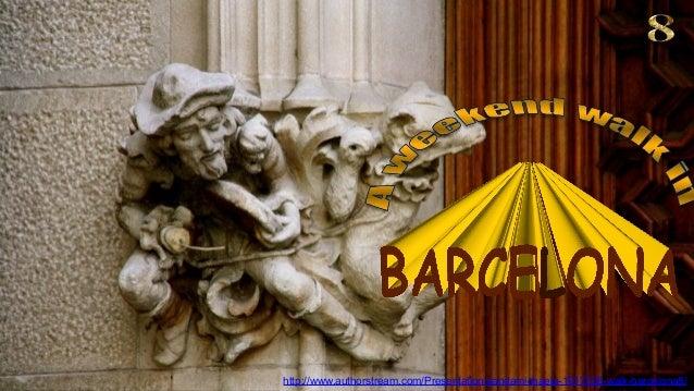 http://www.authorstream.com/Presentation/sandamichaela-1917326-walk-barcelona8/