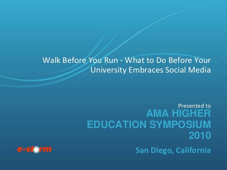 Walk Before You Run - What to Do Before Your            University Embraces Social Media                                  ...