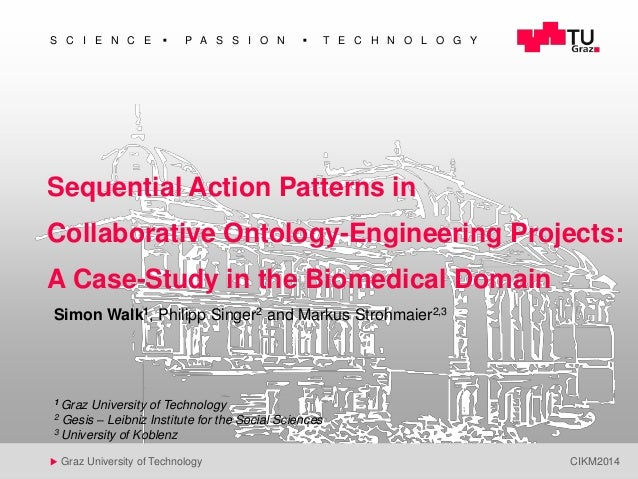 1  S C I E N C E  P A S S I O N  T E C H N O L O G Y  Sequential Action Patterns in  Collaborative Ontology-Engineering ...