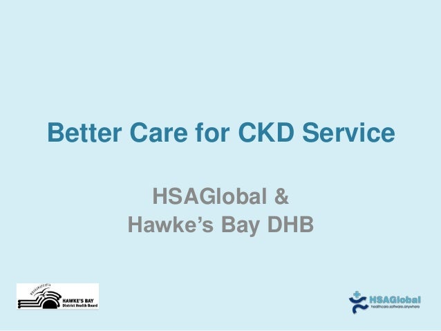 Better Care for CKD Service        HSAGlobal &      Hawke's Bay DHB
