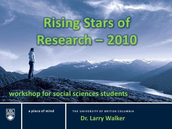 Rising Stars of         Research – 2010   workshop for social sciences students                         Dr. Larry Walker