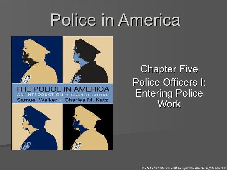 Police in America Chapter Five Police Officers I: Entering Police Work