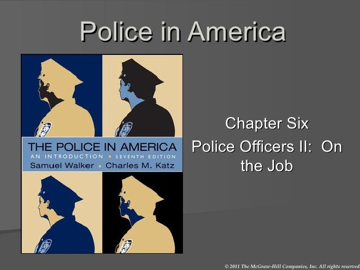 Police in America Chapter Six Police Officers II:  On the Job