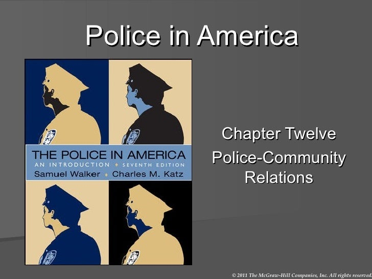 Police in America Chapter Twelve Police-Community Relations