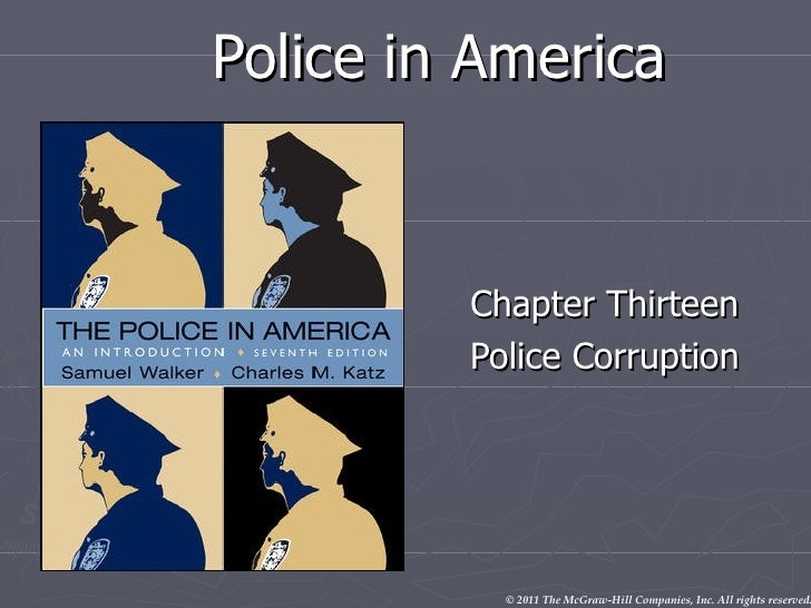 Police in America Chapter Thirteen Police Corruption