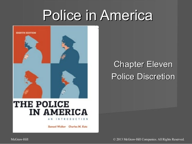 Police in America Chapter Eleven Police Discretion  McGraw-Hill  © 2013 McGraw-Hill Companies. All Rights Reserved.