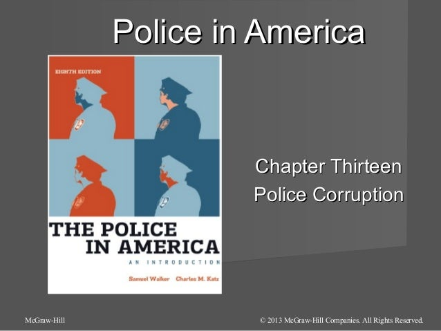 Police in America  Chapter Thirteen Police Corruption  McGraw-Hill  © 2013 McGraw-Hill Companies. All Rights Reserved.