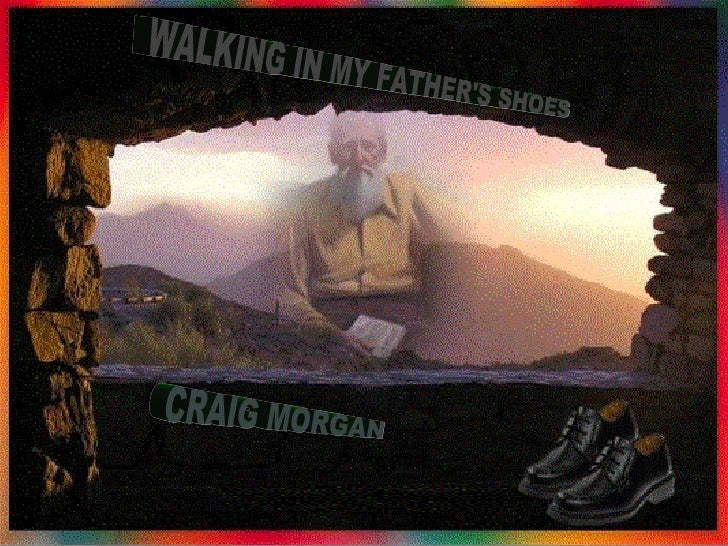 WALKING IN MY FATHER'S SHOES CRAIG MORGAN