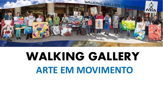 WALKING GALLERY  ARTE EM MOVIMENTO