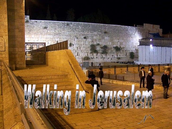 Walking in Jerusalem