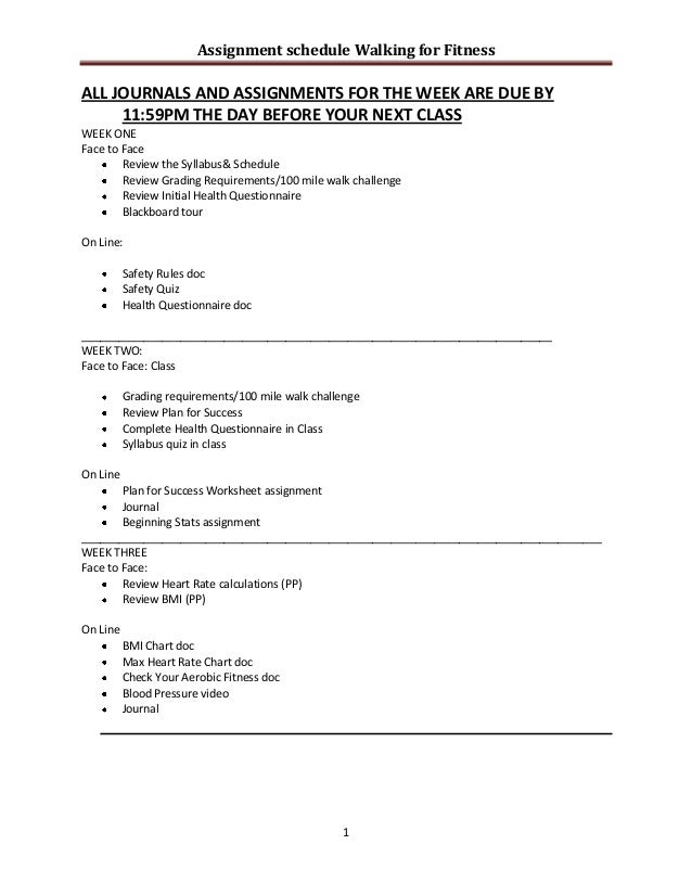 Assignment schedule Walking for Fitness 1 ALL JOURNALS AND ASSIGNMENTS FOR THE WEEK ARE DUE BY 11:59PM THE DAY BEFORE YOUR...