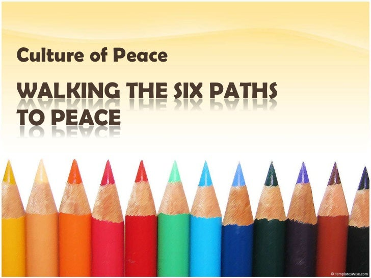 Culture of PeaceWALKING THE SIX PATHSTO PEACE