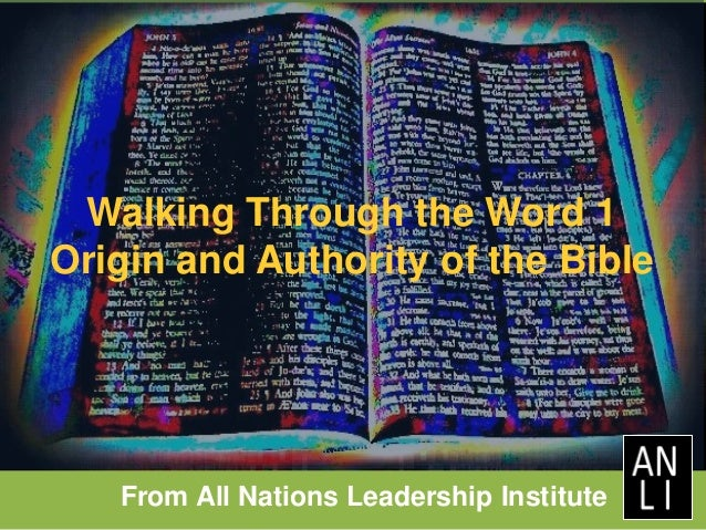 Walking Through the Word 1 Origin and Authority of the Bible From All Nations Leadership Institute