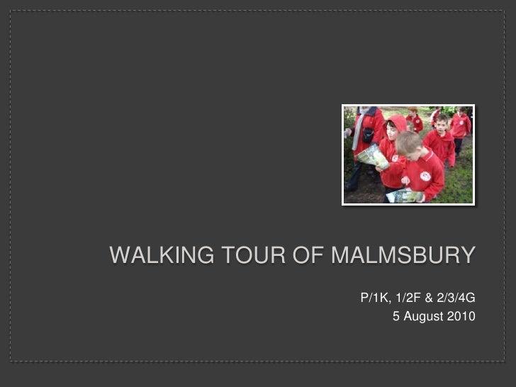 WALKING TOUR OF MALMSBURY<br />P/1K, 1/2F & 2/3/4G<br />5 August 2010<br />