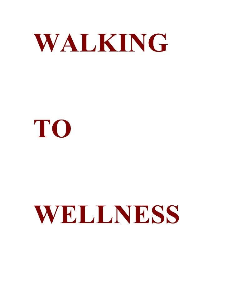 WALKING   TO   WELLNESS