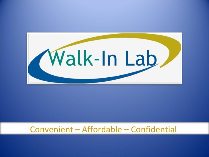 Walk- In Lab Convenient – Affordable – Confidential