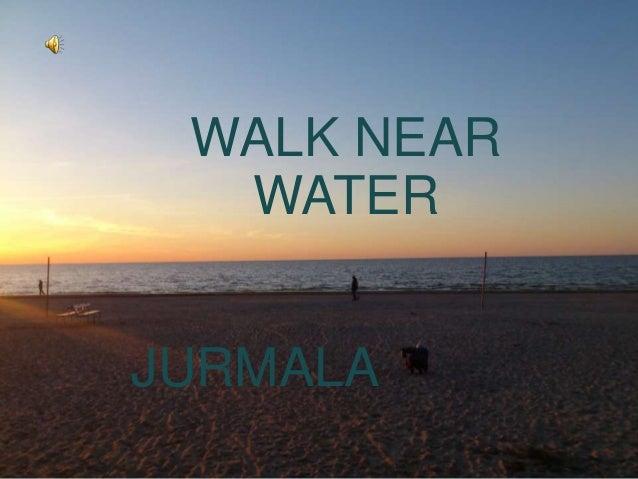 WALK NEAR WATER JURMALA