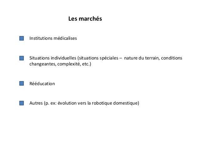 Les marchés Institutions médicalises Situations individuelles (situations spéciales – nature du terrain, conditions change...