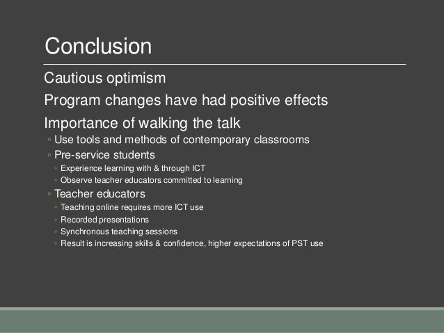 Conclusion Cautious optimism Program changes have had positive effects Importance of walking the talk ◦ Use tools and meth...