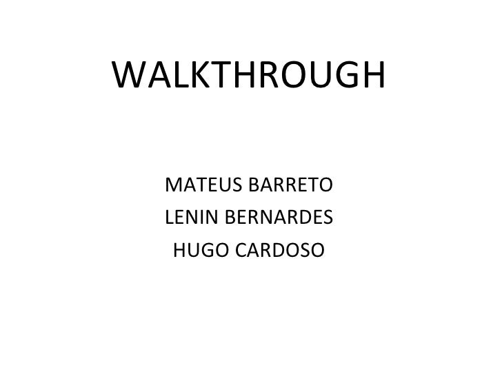 WALKTHROUGH MATEUS BARRETO LENIN BERNARDES HUGO CARDOSO