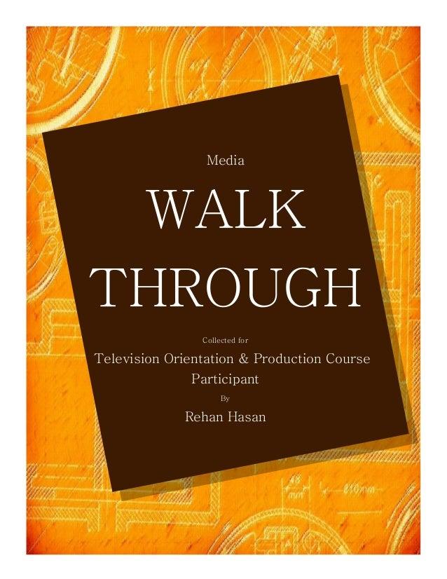 Media WALKTHROUGH                Collected forTelevision Orientation & Production Course               Participant        ...