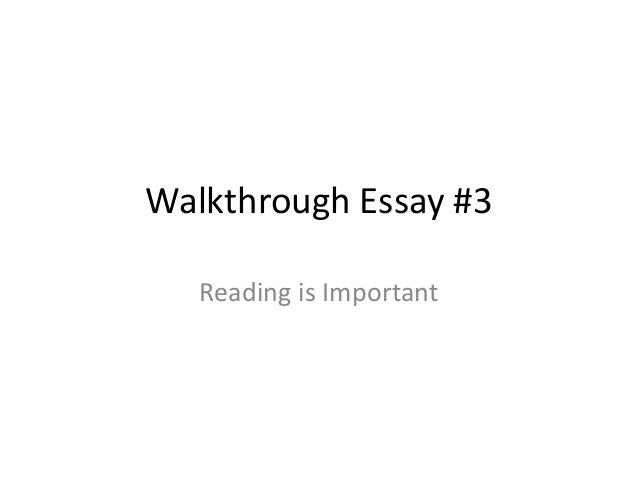 the importance of reading essay example Reading sample question 1 reading sample question 2 i think that this is an important part to bogard's essay because it is showing that not only humans depend.