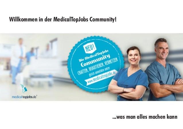 Willkommen in der MedicalTopJobs Community! ...was man alles machen kann