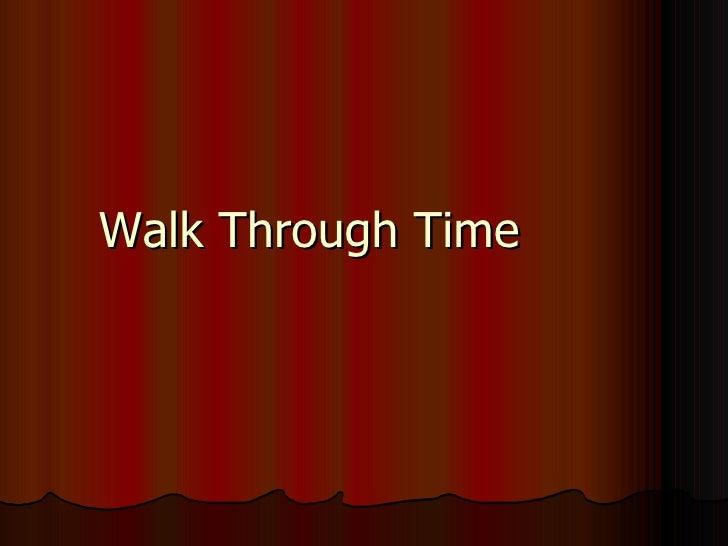 Walk Through Time