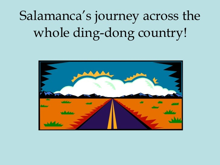 Salamanca's journey across the whole ding-dong country!