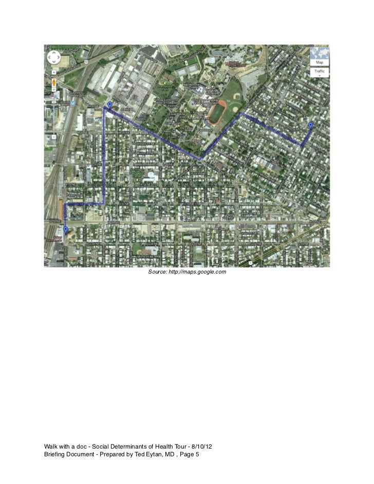 Source: http://maps.google.comWalk with a doc - Social Determinants of Health Tour - 8/10/12Briefing Document - Prepared by...
