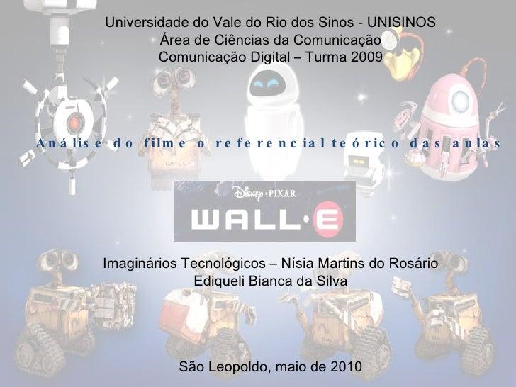 Universidade do Vale do Rio dos Sinos - UNISINOS Área de Ciências da Comunicação Comunicação Digital – Turma 2009 Análise ...