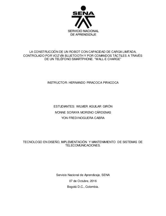 LA CONSTRUCCIÓN DE UN ROBOT CON CAPACIDAD DE CARGA LIMITADA, CONTROLADO POR VOZ VÍA BLUETOOTH Y POR COMANDOS TÁCTILES A TR...