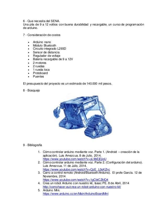 6 - Que necesita del SENA. Una pila de 9 a 12 voltios con buena durabilidad y recargable, un curso de programación de ardu...
