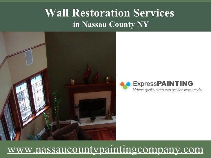 www.nassaucountypaintingcompany.com Wall Restoration Services  in Nassau County NY