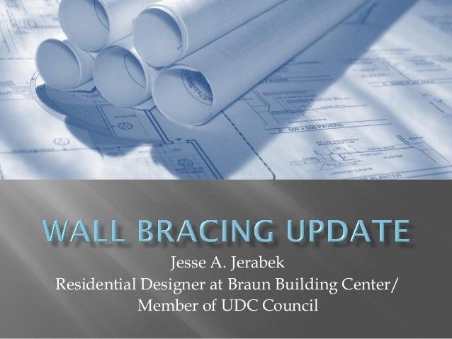 Jesse A. Jerabek Residential Designer at Braun Building Center/ Member of UDC Council