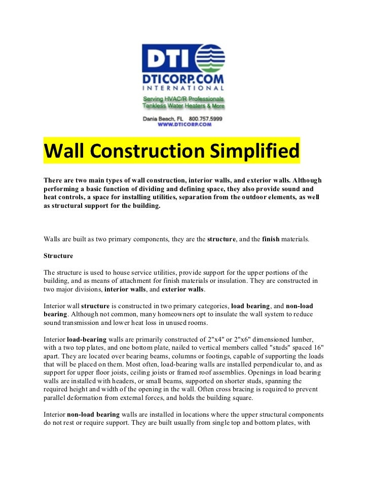 Wall Construction SimplifiedThere are two main types of wall construction, interior walls, and exterior walls. Althoughper...