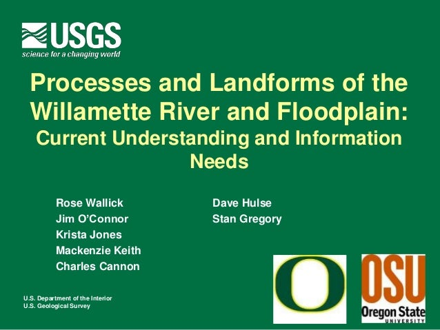 Processes and Landforms of the  Willamette River and Floodplain:    Current Understanding and Information                 ...