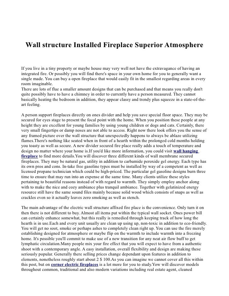 Wall structure Installed Fireplace Superior AtmosphereIf you live in a tiny property or maybe house may very well not have...
