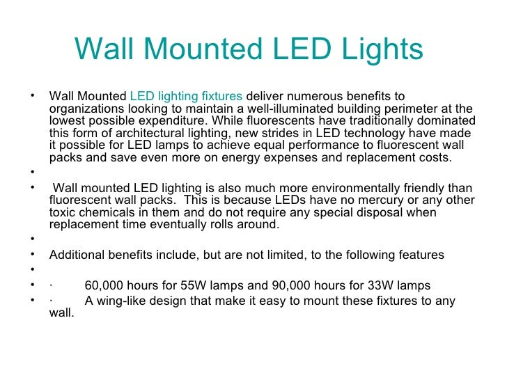 Wall Mounted LED Lights  <ul><li>WallMounted  LEDlighting fixtures deliver numerous benefits to organizations looking t...